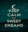 KEEP CALM AND SWEET DREAMS - Personalised Poster A4 size