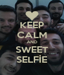 KEEP CALM AND SWEET SELFİE - Personalised Poster A4 size