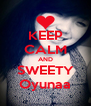 KEEP CALM AND SWEETY Oyunaa - Personalised Poster A4 size