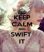KEEP CALM AND SWIFT  IT - Personalised Poster A4 size