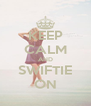 KEEP CALM AND SWIFTIE ON - Personalised Poster A4 size
