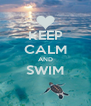 KEEP CALM AND SWIM  - Personalised Poster A4 size
