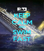 KEEP CALM AND SWIM FAST - Personalised Poster A4 size