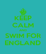 KEEP CALM AND SWIM FOR ENGLAND - Personalised Poster A4 size