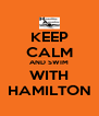 KEEP CALM AND SWIM WITH HAMILTON - Personalised Poster A4 size
