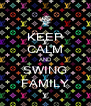 KEEP CALM AND SWING FAMILY - Personalised Poster A4 size