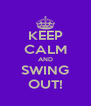 KEEP CALM AND SWING OUT! - Personalised Poster A4 size