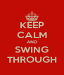 KEEP CALM AND SWING THROUGH - Personalised Poster A4 size