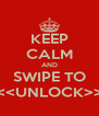 KEEP CALM AND SWIPE TO <<<UNLOCK>>> - Personalised Poster A4 size