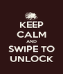 KEEP CALM AND SWIPE TO UNLOCK - Personalised Poster A4 size