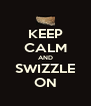 KEEP CALM AND SWIZZLE ON - Personalised Poster A4 size