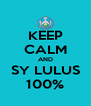 KEEP CALM AND SY LULUS 100% - Personalised Poster A4 size
