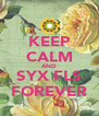 KEEP CALM AND SYX FLS FOREVER - Personalised Poster A4 size