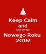 Keep Calm and Szczęśliwego Nowego Roku  2016! - Personalised Poster A4 size