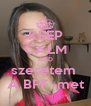 KEEP CALM AND szeretem  A BFF -met - Personalised Poster A4 size