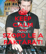 KEEP CALM AND SZOPD LE A RAKTÁRAT! - Personalised Poster A4 size