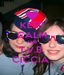 KEEP CALM AND T.V.B. CICCIA  - Personalised Poster A4 size