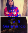 KEEP CALM AND T. V. B Gianmarco - Personalised Poster A4 size