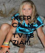 KEEP CALM AND  T.V.T.B ZIA!!!  - Personalised Poster A4 size