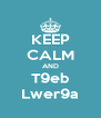 KEEP CALM AND T9eb Lwer9a - Personalised Poster A4 size