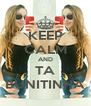 KEEP CALM AND TA BUNITINHA - Personalised Poster A4 size