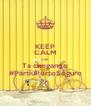 KEEP CALM AND Ta chegando #PartiuPortoSeguro - Personalised Poster A4 size