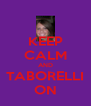 KEEP CALM AND TABORELLI ON - Personalised Poster A4 size