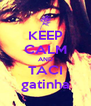 KEEP CALM AND TACI gatinha - Personalised Poster A4 size