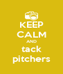 KEEP CALM AND tack pitchers - Personalised Poster A4 size