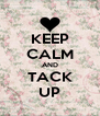 KEEP CALM AND TACK UP - Personalised Poster A4 size
