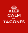 KEEP CALM AND TACONES  - Personalised Poster A4 size