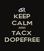 KEEP CALM AND TACX DOPEFREE - Personalised Poster A4 size