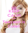 KEEP CALM AND Taeyeon is Cute!! - Personalised Poster A4 size