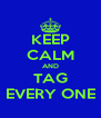 KEEP CALM AND TAG EVERY ONE - Personalised Poster A4 size