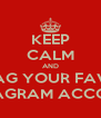 KEEP CALM AND TAG YOUR FAVE INSTAGRAM ACCOUNT - Personalised Poster A4 size