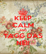 KEEP CALM AND TAGG DAS NEI! - Personalised Poster A4 size