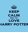KEEP CALM AND TAI- LOVE HARRY POTTER - Personalised Poster A4 size