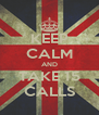 KEEP CALM AND TAKE 15 CALLS - Personalised Poster A4 size