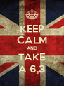 KEEP CALM AND TAKE A 6,3 - Personalised Poster A4 size