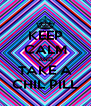 KEEP CALM AND TAKE A CHIL PILL - Personalised Poster A4 size