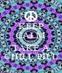 KEEP CALM AND TAKE A CHILL PILL - Personalised Poster A4 size