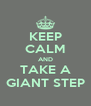 KEEP CALM AND TAKE A GIANT STEP - Personalised Poster A4 size