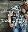 KEEP CALM AND TAKE A LITTE RIDE - Personalised Poster A4 size