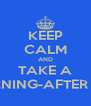 KEEP CALM AND TAKE A MORNING-AFTER PILL - Personalised Poster A4 size