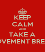 KEEP CALM AND TAKE A MOVEMENT BREAK - Personalised Poster A4 size