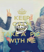 KEEP CALM AND TAKE A  PIC  WITH ME - Personalised Poster A4 size