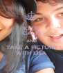 KEEP CALM AND TAKE A PICTURE WITH LISA - Personalised Poster A4 size