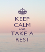 KEEP CALM AND TAKE A REST - Personalised Poster A4 size