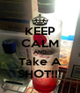 KEEP CALM AND Take A SHOT!!! - Personalised Poster A4 size