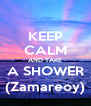 KEEP CALM AND TAKE A SHOWER (Zamareoy) - Personalised Poster A4 size